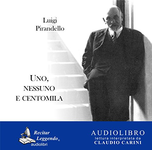 Uno, nessuno e centomila [One, No One and One Hundred Thousand] audiobook cover art