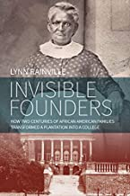 Invisible Founders: How Two Centuries of African American Families Transformed a Plantation into a College