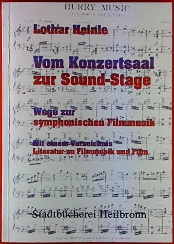 Vom Konzertsaal zur Sound-Stage. Wege zur symphonischen Filmmusik.