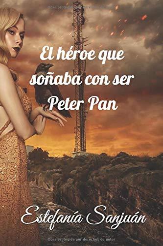 El héroe que soñaba con ser Peter Pan