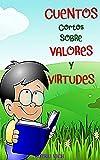 Cuentos cortos sobre VALORES y VIRTUDES: Cuatro Cuentos Sanadores Infantiles para Ser Escuchados ( Cuentos Infantiles 3 años - 10 años ) (Entretenimiento Educativo)