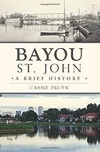 Bayou St. John: A Brief History