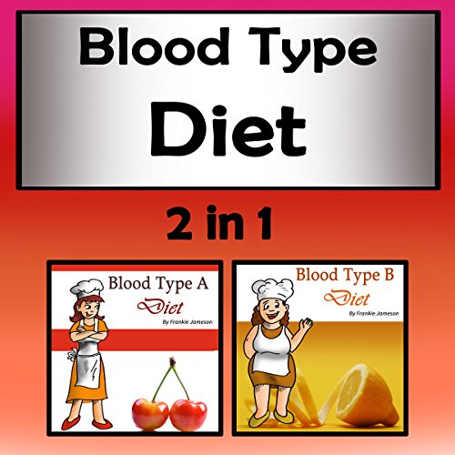 Blood Type Diet: 2 in 1 cover art