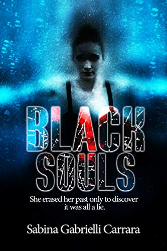 Book: Black Souls - She erased her past only to discover it was all a lie. by Sabina Gabrielli Carrara