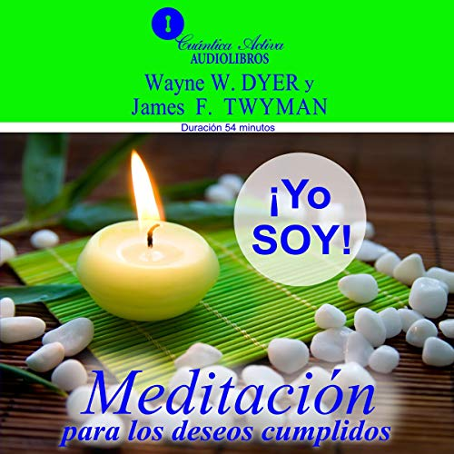 Yo Soy [I Am]: Meditación para los deseos cumplidos [Wishes Fulfilled Meditation]