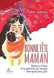 Bonne Fête Maman !: Bonheurs et défis de la maternité, les mamans se livrent sans filtre (Mamans naturelles t. 1) (French Edition)