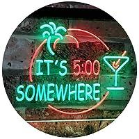 It's 5 pm Somewhere Bar Beer Cocktails Dual Color LED看板 ネオンプレート サイン 標識 緑色 + 赤色 600 x 400mm st6s64-i2090-gr