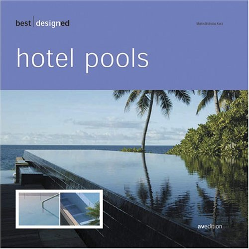 Best designed hotel pools, english/german edition