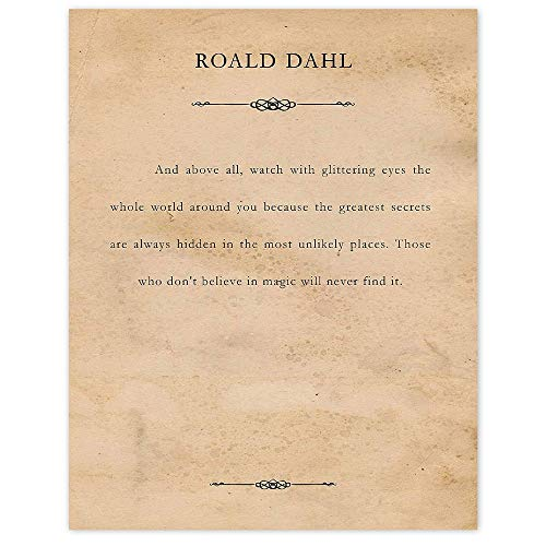 Roald Dahl And Above All Quote Poster Prints, Set of 1 (11x14) Unframed Typography Book Page Picture, Great Book Wall Art Decor Gifts Under 15 for Home, Office, Student, Teacher, Literary Fan