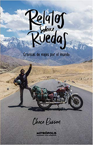 RELATOS SOBRE RUEDAS: Cronicas de viajes por el mundo