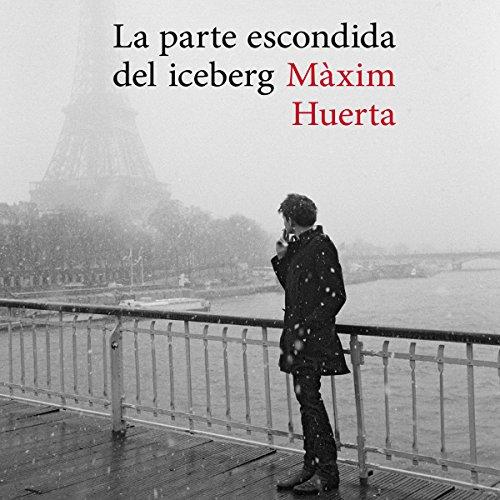La parte escondida del iceberg [The Hidden Part of the Iceberg] audiobook cover art