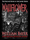 Wallflower: A Janek Series Novel, Book 2: Janek Series, Book 2 (The Janek Series) (English Edition)