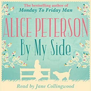 By My Side                   By:                                                                                                                                 Alice Peterson                               Narrated by:                                                                                                                                 Jane Collingwood                      Length: 9 hrs and 38 mins     70 ratings     Overall 4.4