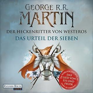 Der Heckenritter von Westeros     Das Urteil der Sieben              Autor:                                                                                                                                 George R.R. Martin                               Sprecher:                                                                                                                                 Reinhard Kuhnert                      Spieldauer: 12 Std. und 19 Min.     1.770 Bewertungen     Gesamt 4,6