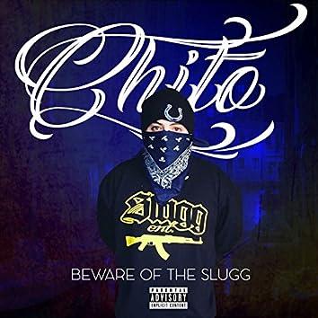 Beware of the Slugg