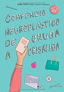 """Compendio neuroplástico de oruga a crisálida: Workbook de incógnito del libro """"Estoy harta de LIGAR EN INTERNET"""""""