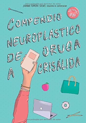 Compendio neuroplástico de oruga a crisálida: Workbook de incógnito del libro