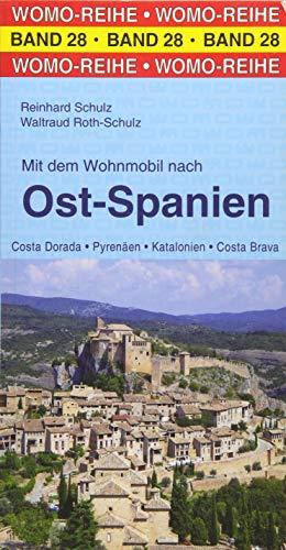 Mit dem Wohnmobil nach Ost-Spanien (Womo-Reihe)