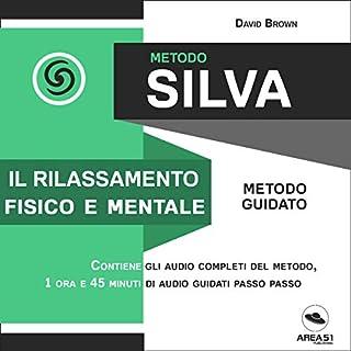 Metodo Silva. Il rilassamento fisico e mentale copertina