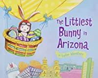 The Littlest Bunny in Arizona (An Easter Adventure)