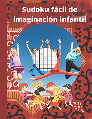 Sudoku Fácil de Imaginación Infantil: Sudoku para niños de 10 a 12...