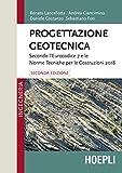 Progettazione geotecnica. Secondo l'eurocodice 7 e le norme tecniche per le costruzioni 2018