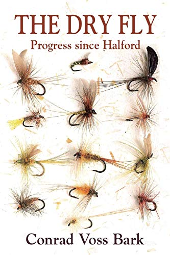 The Dry Fly: Progress since Halford