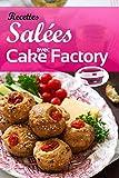 Recettes salées avec Cake Factory: Découvrez des recettes salées à réaliser avec votre robot cake factory, pour faire plaisir à toute votre famille.