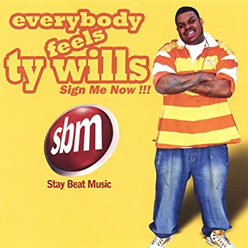 Everbody Feels Ty Wills