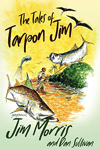 The Tales of Tarpon Jim