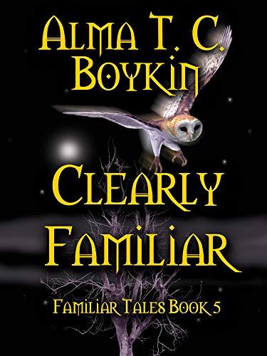 Clearly Familiar: Familiar Tales Book Five (English Edition)