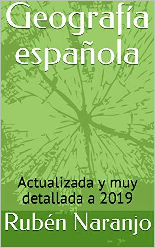 Geografía española: Actualizada y muy detallada a 2019 eBook: Naranjo, Rubén: Amazon.es: Tienda Kindle
