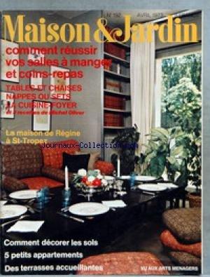 MAISON ET JARDIN [No 192] du 01/04/1973 - VOS SALLES A MANGER ET COINS-REPAS - TABLES ET CHAISES - NAPPES OU SETS - LA MAISON DE REGINE A SAINT-TROPEZ - DECORER LES SOLS - 5 PETITS APPARTEMENTS - TERRASSES.