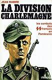 La division Charlemagne.Les combats des SS français en Poméranie