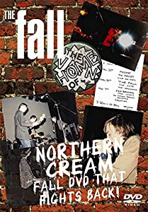 The Fall: Northern Cream - Fall DVD That Fights Back! [2009]