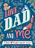 Love, Dad and Me: A Father and Daughter Guided Journal to Connect and Bond (Unique Gifts for Dad, books for dad, fathers day)