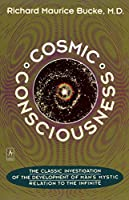 Cosmic Consciousness: A Study in the Evolution of the Human Mind (Compass)