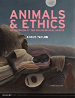 Animals & Ethics: An Overview of the Philosophical Debate (Broadview Guides to Philosophy)