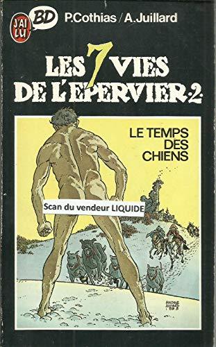 Les 7 Vies de l'Epervier, Tome 2 : Le Temps des chiens