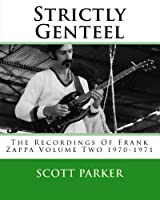 Strictly Genteel: The Recordings of Frank Zappa: 1970-1971
