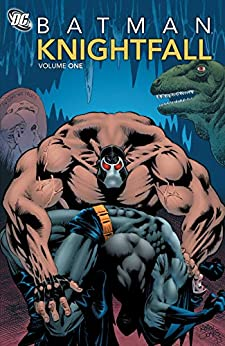 Batman: Knightfall Vol. 1 by [Chuck Dixon, Jim Aparo, Norm Breyfogle, Graham Nolan, Dennis O'Neil, Various]