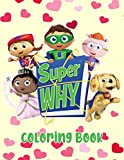 Super Why Coloring Book: Discover A Book With Essential Activities For All Fans To Enjoy While Learning And Playing A Variety Of Educational Games