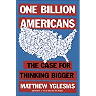 One Billion Americans: The Case for Thinking Bigger