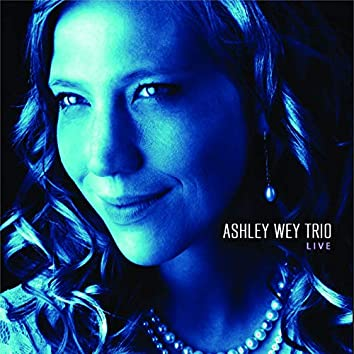 Ashley Wey Trio Live