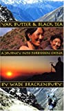 Yak Butter & Black Tea: A Journey into Forbidden China
