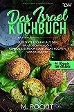 Das Israel Kochbuch, 66 Rezepte leckere aus der israelischen Küche,: unwiderstehlich israelische Kochen (66 Rezepte zum Verlieben, Band 43)