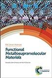 Functional Metallosupramolecular Materials (Smart Materials Series)