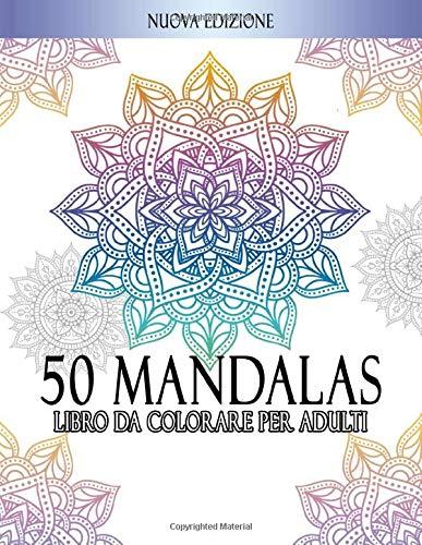 LIbro Da Colorare Per Adulti 50 Mandalas: Mandalas Da Colorare