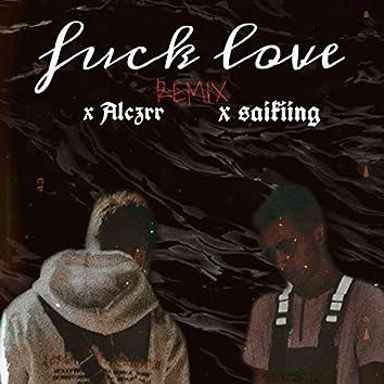 Fuck Love (feat. Alczrr)