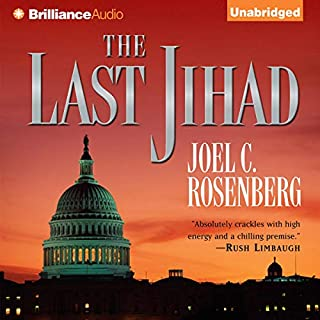 The Last Jihad     Political Thrillers Series #1              By:                                                                                                                                 Joel C. Rosenberg                               Narrated by:                                                                                                                                 Dick Hill                      Length: 9 hrs and 53 mins     1,555 ratings     Overall 4.2